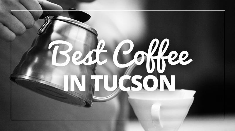 Best Coffee in Tucson